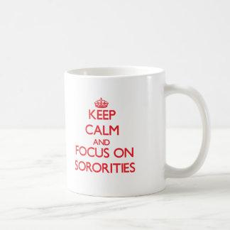 Keep Calm and focus on Sororities Mugs