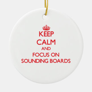 Keep Calm and focus on Sounding Boards Ornament