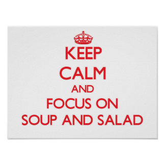 Keep Calm and focus on Soup And Salad Print