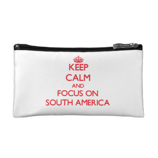 Keep Calm and focus on South America Makeup Bags