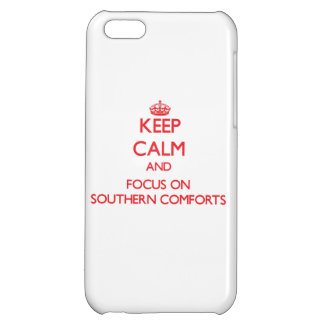 Keep Calm and focus on Southern Comforts Case For iPhone 5C
