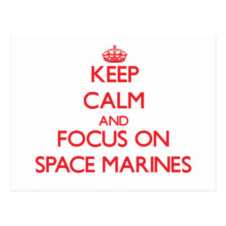 Keep Calm and focus on Space Marines Postcard