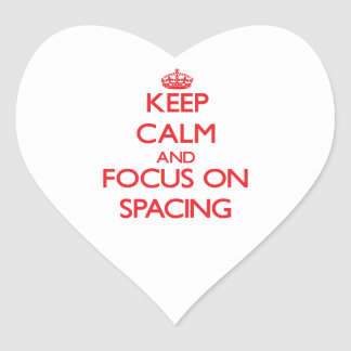 Keep Calm and focus on Spacing Heart Sticker