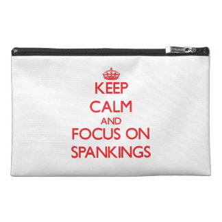 Keep Calm and focus on Spankings Travel Accessory Bags