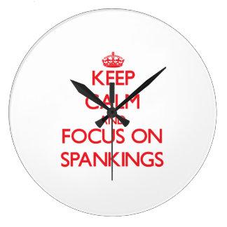 Keep Calm and focus on Spankings Clocks