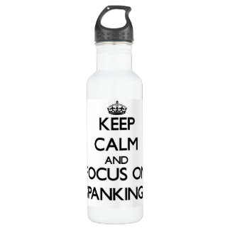 Keep Calm and focus on Spankings 710 Ml Water Bottle