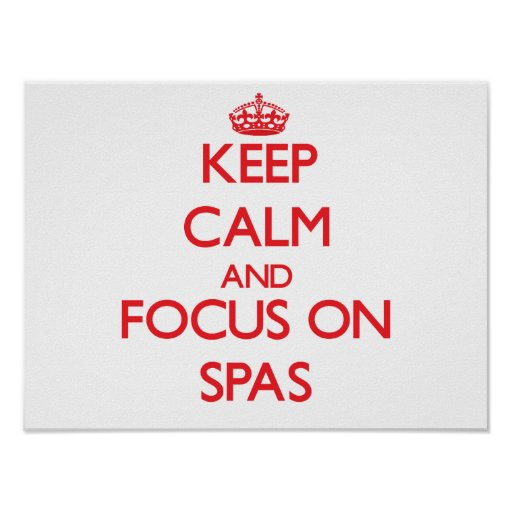 Keep Calm and focus on Spas Posters