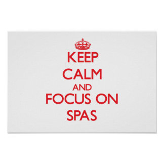 Keep Calm and focus on Spas Poster