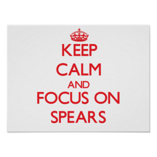 Keep Calm and focus on Spears Poster