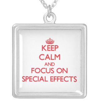 Keep Calm and focus on SPECIAL EFFECTS Custom Necklace