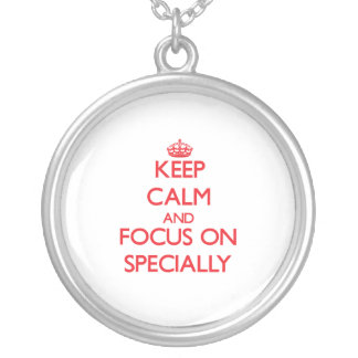 Keep Calm and focus on Specially Jewelry