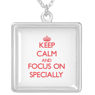 Keep Calm and focus on Specially Pendant