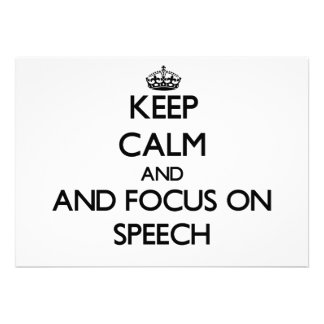 Keep calm and focus on Speech Invitations