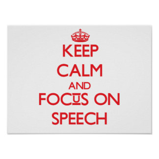 Keep Calm and focus on Speech Poster