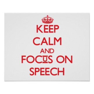 Keep Calm and focus on Speech Posters