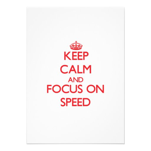 Keep Calm and focus on Speed Personalized Invite