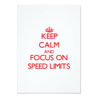 Keep Calm and focus on Speed Limits 13 Cm X 18 Cm Invitation Card