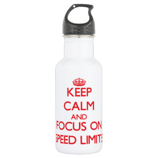 Keep Calm and focus on Speed Limits 532 Ml Water Bottle