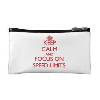 Keep Calm and focus on Speed Limits Makeup Bags