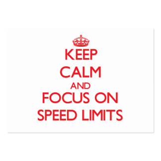 Keep Calm and focus on Speed Limits Business Cards
