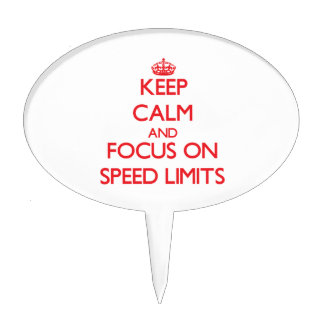 Keep Calm and focus on Speed Limits Cake Pick
