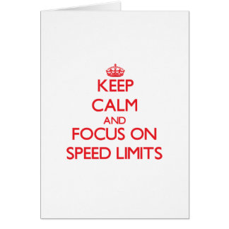 Keep Calm and focus on Speed Limits Greeting Card