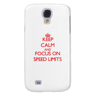 Keep Calm and focus on Speed Limits Samsung Galaxy S4 Covers
