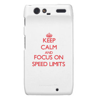 Keep Calm and focus on Speed Limits Motorola Droid RAZR Cases