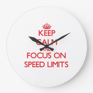 Keep Calm and focus on Speed Limits Clocks