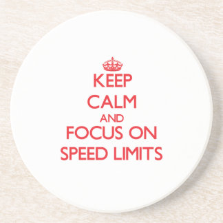 Keep Calm and focus on Speed Limits Coasters