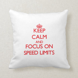 Keep Calm and focus on Speed Limits Throw Pillow