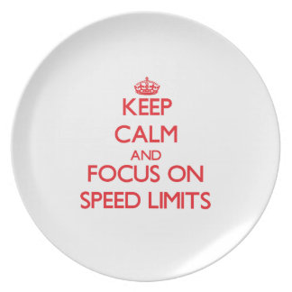 Keep Calm and focus on Speed Limits Dinner Plates