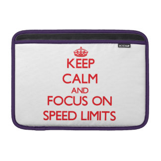 Keep Calm and focus on Speed Limits MacBook Sleeve