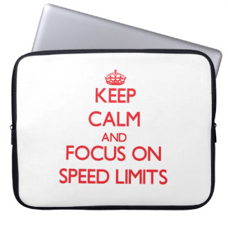 Keep Calm and focus on Speed Limits Laptop Sleeves