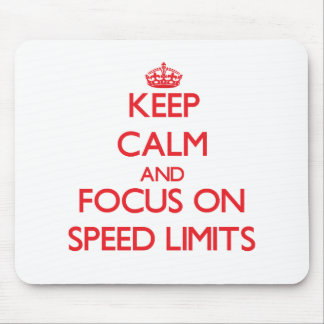 Keep Calm and focus on Speed Limits Mousepads