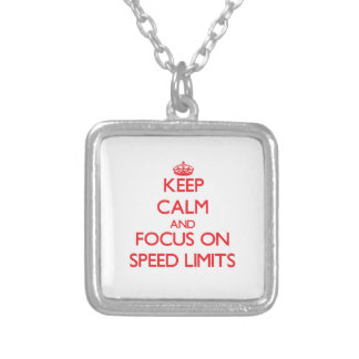Keep Calm and focus on Speed Limits Pendant