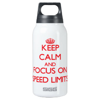 Keep Calm and focus on Speed Limits
