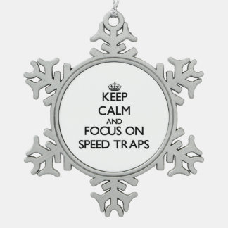 Keep Calm and focus on Speed Traps Snowflake Pewter Christmas Ornament