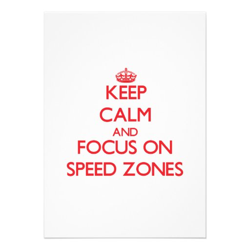 Keep Calm and focus on Speed Zones Personalized Announcements