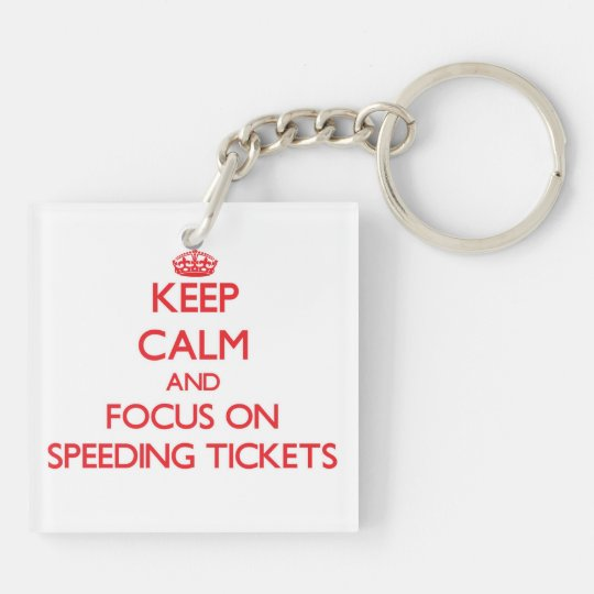 Keep Calm and focus on Speeding Tickets Key