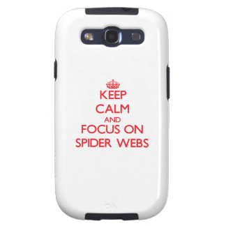 Keep Calm and focus on Spider Webs Galaxy SIII Cover