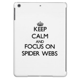 Keep Calm and focus on Spider Webs iPad Air Cases