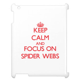 Keep Calm and focus on Spider Webs iPad Case