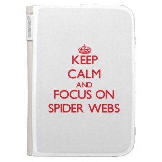 Keep Calm and focus on Spider Webs Kindle 3 Cases