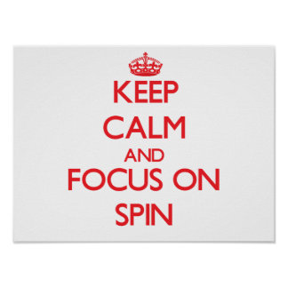 Keep Calm and focus on Spin Print