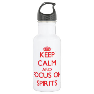 Keep Calm and focus on Spirits 532 Ml Water Bottle