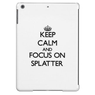 Keep Calm and focus on Splatter iPad Air Covers