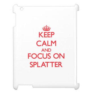 Keep Calm and focus on Splatter iPad Cases