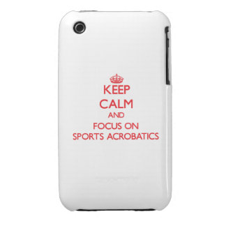 Keep calm and focus on Sports Acrobatics iPhone 3 Case