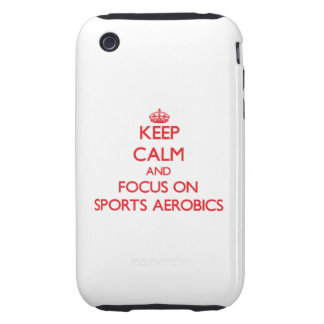 Keep calm and focus on Sports Aerobics iPhone 3 Tough Cases